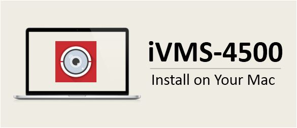iVMS-4500 for Mac Pro/Macbook Mini/Air Free Download