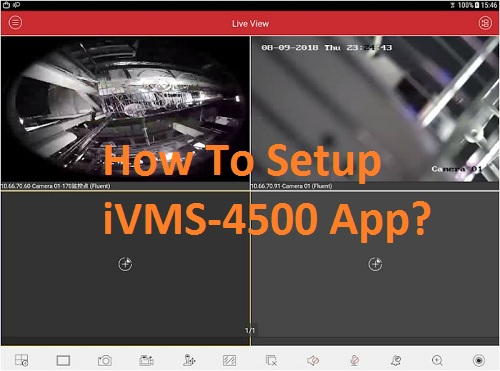 How To Use Hikvision iVMS-4500 App on Android iPhone iPad
